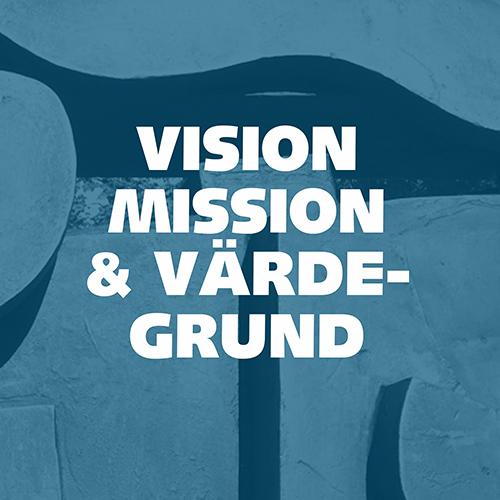 Förändringsarbete genom Vision, Mission, Värdegrund